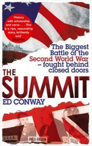 The Summit: The Biggest Battle of the Second World War - Fought Behind Closed Doors: Book by Ed Conway