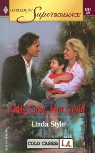His Case, Her Child: Book by Linda Style