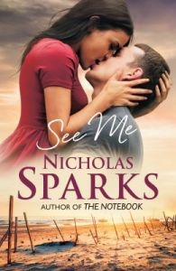 See Me: Book by Nicholas Sparks