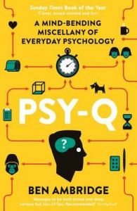 Psy-Q: Test Your Psychological Intelligence: Book by Ben Ambridge