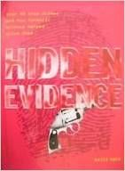 Hidden Evidence :40 True Crimes and How Forencsic Science Helped Solve Them