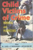 Child Victims of Crime: Problems And Perspectives: Book by M.C. Gupta