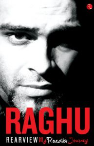 Rearview : My Roadies Journey (English) (Paperback): Book by Raghu Ram