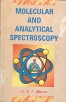 Molecular And Analytical Spectroscopy: Book by N.P. Sharma
