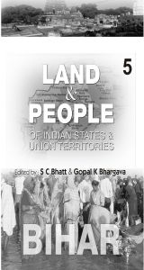 Land And People of Indian States & Union Territories (Bihar), Vol-5th: Book by Ed. S. C.Bhatt & Gopal K Bhargava