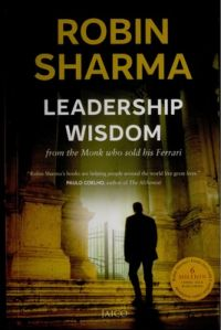 Leadership Wisdom : From the Monk Who Sold his Ferrari (English) (Paperback): Book by Robin S. Sharma