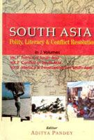 South Asia: Polity, Literacy And Conflict Resolution (3 Vols.): Book by Aditya Pandey