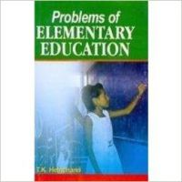 Problems of Elementary Education, 312 pp, 2009 (English) 01 Edition: Book by T. K. Hemchand