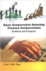 Apex Cooperative Housing Finance Corporations (Problems and Prospects) (English): Book by V M Rao