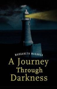 A Journey Through Darkness. A Story of Inspiration: Book by Margareth Maganga