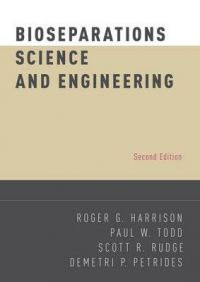 Bioseparations Science and Engineering: Book by Roger G. Harrison