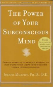 The Power of Your Subconscious Mind (Revised): Book by Joseph Murphy