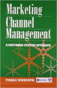 Marketing Channel Management : A Customer-Centric Approach (English) 01 Edition (Paperback): Book by Pingali Venugopal (XLRI Jamshedpur)