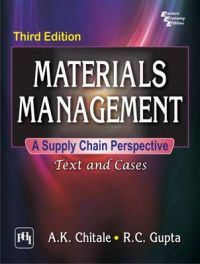 MATERIALS MANAGEMENT A SUPPLY CHAIN PERSPECTIVE : TEXT AND CASES: Book by CHITALE A. K. |GUPTA R. C.