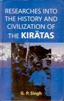 Researches Into The History And Civilization of The Kiratas: Book by G.P. Singh