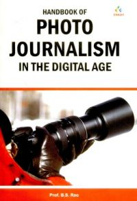 Handbook of Photo Journalism in the Digital Age (English): Book by B. S. Rao
