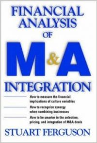 Financial Analysis Of M&a Integration : A Quantitative Measurement Tool For Improving Financial Performance (English) 1st Edition (Hardcover): Book by Stuart Ferguson PhD