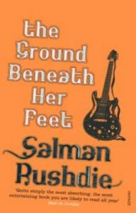 The Ground Beneath Her Feet: Book by Salman Rushdie