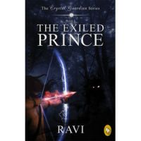 The Exiled Prince: The Crystal Guardian Series- Book 1 : Book by Ravi V