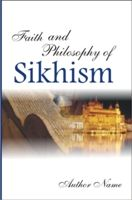 Faith And Philosophy of Sikhism: Book by Sardar Harjee Singh