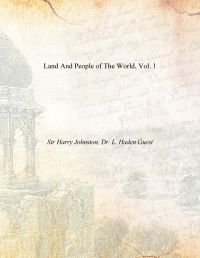 Land And People of The World, Vol. 1: Book by Sir Harry Johnston, Dr. L. Haden Guest