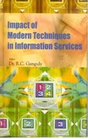 Impact of Modern Techniques In Information Services: Book by R.C. Ganguly