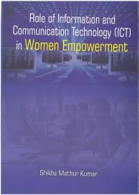 Role of Information & Communication Technology (Ict) In Women Empowerment: Book by Shikha Mathur Kumar