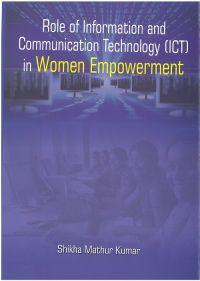 Role of Information & Communication Technology (Ict) In Women Empowerment: Book by Shikha Mathur Kumar