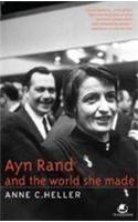 Ayn Rand And The World She Made: Book by Anne C. Heller