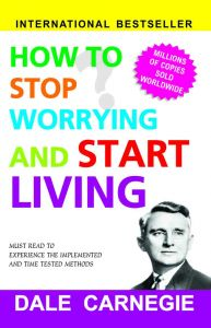 How To Stop Worrying And Start Living (English)
