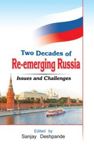 Two Decades of Re - emerging Russia : Issues and Challenges (English) (Hardcover): Book by Sanjay Deshpande