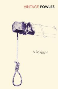 A Maggot : Book by John Fowles