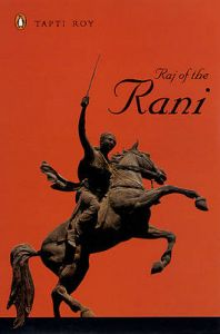 Raj of the Rani: Book by Tapti Roy