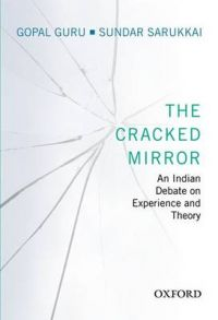 The Cracked Mirror: An Indian Debate on Experience and Theory: Book by Gopal Guru