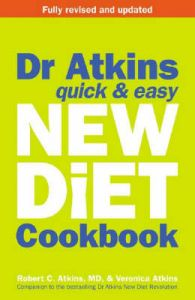 Dr. Atkins' Quick and Easy New Diet Cookbook: Book by Robert C. Atkins
