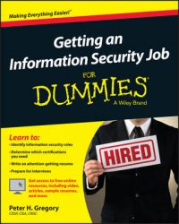 Getting an Information Security Job For Dummies: Book by Lawrence C. Miller