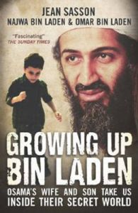 Growing Up Bin Laden: Osama's Wife and Son Take Us Inside Their Secret World: Book by Jean Sasson