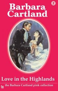 Love in the Highlands: Book by Barbara Cartland