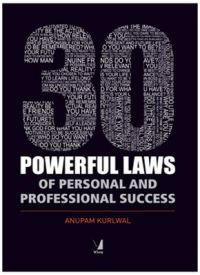 30 Powerful Laws of Personal and Professional Success (for a Massive Career Growth): Book by Anupam Kurlwal