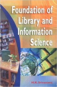 Foundation of library and information science (English): Book by H. K. Srivastav
