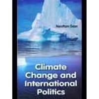 Climate Change And International Politics: Book by Narottam Gaan