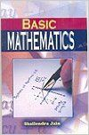 Basic Mathematics, 2011 (English): Book by Shailendra Jain