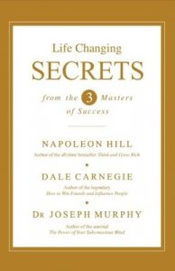 Life Changing Secrets from the 3 Masters of Success (English) (Paperback): Book by Napoleon Hill, Dale Carnegie