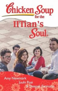 Chicken Soup for the IITian's Soul (English) (Paperback): Book by Amy Newmark, Juuhi Raai, Deepak Farmania