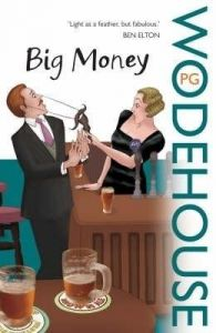 Big Money: Book by P. G. Wodehouse