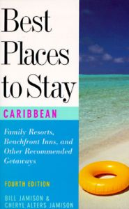 The Best Places to Stay in the Caribbean: Book by Bill Jamison
