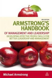Armstrong's Handbook of Management and Leadership: Developing Effective People Skills for Better Leadership and Management: Book by Michael Armstrong