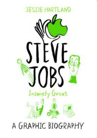 Steve Jobs: Insanely Great: Book by Jessie Hartland