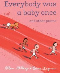 Everybody Was a Baby Once: And Other Poems: Book by Allan Ahlberg