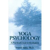 Yoga Psychology: A Practical Guide to Meditation: Book by Swami Ajaya